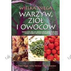 Wielka księga warzyw, ziół i owoców Matthew Biggs Jekka McVicar Bob Flowerdew Zagraniczne