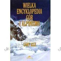 Wielka encyklopedia gór i alpinizmu tom 2 Góry Azji  Pozostałe