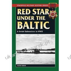 Red Star Under The Baltic A Soviet Submariner In World War II Korzh V. E. Korzh Victor