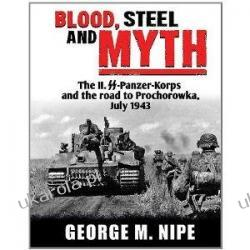 Blood, Steel, Myth: The II.SS-Panzer-Korps and the Road to Prochorowka Broń palna