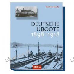 Deutsche U-Boote: 1898-1918 Eberhard Rössler  Książki