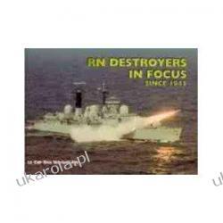 Royal Navy Destroyers in Focus Since 1945 Pozostałe