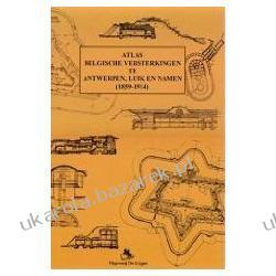 Atlas Belgische Versterkingen Te Antwerpen Luik En Namur 1859-1914 Pozostałe