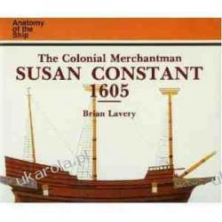 The Colonial Merchantman Susan Constant 1605 Anatomy of the Ship Kalendarze ścienne