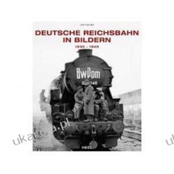 Deutsche Reichsbahn in Bildern: 1930-1945 Udo Kandler Gry