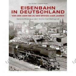 Eisenbahn in Deutschland von den 30er bis zu den frühen 60er Jahren: Seltene Bilder aus dem Archiv Carl Bellingrodt  Pozostałe