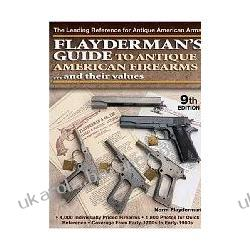 Flaydermans Guide to Antique American Firearms & Their Values Flayderman Norm