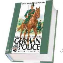 Uniforms, Organizations and History of the German Police Volume 2 Pozostałe