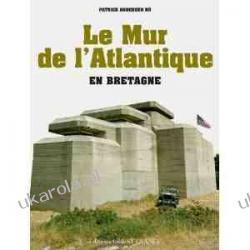 Le Mur de l'Atlantique en Bretagne  Fortyfikacje