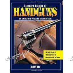 Standard Catalog of Handguns: The Collector's Price and Reference Guide Jerry Lee