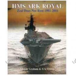HMS Ark Royal - Zeal Does Not Rest 1981-2011