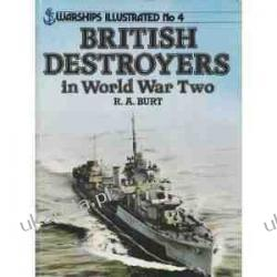 British Destroyers in World War II (Warships illustrated no. 4) R.A. Burt  Pozostałe