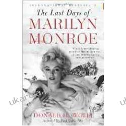 The Last Days of Marilyn Monroe Donald H. Wolfe