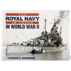 ROYAL NAVY IN FOCUS IN WORLD WAR TWO Ben Warlow; Sydney V. C. Goodman Broń palna