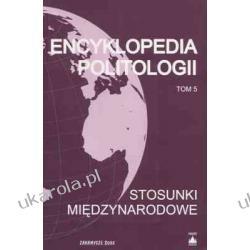 Encyklopedia politologii Tom 5 Stosunki międzynarodowe Teresa Łoś-Nowak Niemowlęta, małe dzieci