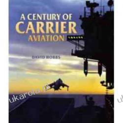 A Century of Carrier Aviation David Hobbs Albumy o modzie