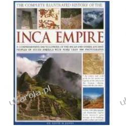 The Complete Illustrated History of the Ancient Inca Empire: A Comprehensive Encyclopedia of the Incas and Other Ancient Peoples of South America with More Than 1000 Photographs Kampanie i bitwy