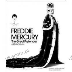 Freddie Mercury: The Great Pretender A Life in Pictures