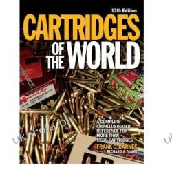 Cartridges of the World: A Complete Illustrated Reference for Over 1500 Cartridges Richard Mann  Projektowanie i planowanie ogrodu
