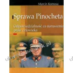 Sprawa Pinocheta Odpowiedzialność za naruszenia praw człowieka Marcin Komosa Kalendarze ścienne