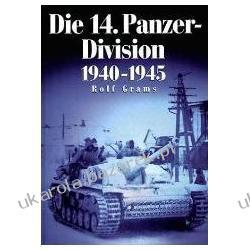 Die 14. Panzer-Division 1940-1945 Grams Rolf Historyczne