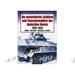 Die motorisierten Schützen und Panzergrenadiere des deutschen Heeres Fleischer Wolfgang Eiermann Richard Biografie, wspomnienia