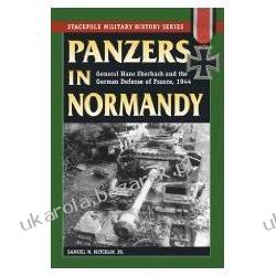 Panzers In Normandy: General Hans Eberbach And The German Defense Of France, 1944 Mitcham Samuel W. Jr. Kalendarze ścienne
