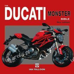 The Ducati Monster Bible Ian Falloon  Motocykle
