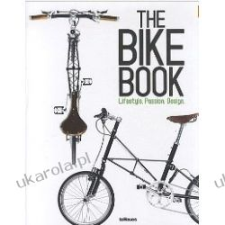 Luxury Toys Super Bicycles: Lifestyle, Passion, Design The Bike Book Pozostałe
