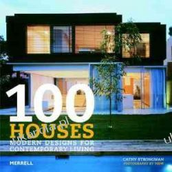 100 Houses: Modern Designs for Contemporary Living Cathy Strongman Pozostałe