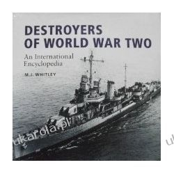 Destroyers Of World War Two: An International Encyclopedia M J Whitley