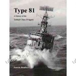 Type 81 a History of the Tribal Class Frigate Patrick Boniface