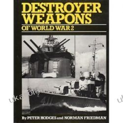 Destroyer weapons of World War 2 Peter Hodges