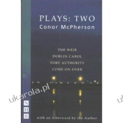 McPherson Plays: Two Conor McPherson  Dramat, utwory sceniczne