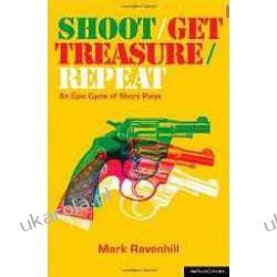 Shoot, Get Treasure, Repeat (Modern Plays) Mark Ravenhill  Dramat, utwory sceniczne