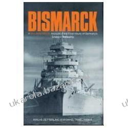 Bismarck: A Minute by Minute Account of the Final Hours of Germany's Greatest Battleship Niklas Zetterling Pozostałe