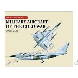 Military Aircraft of the Cold War Jim Winchester Pozostałe