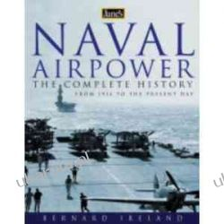 Jane's Naval Airpower: Aircraft and Warships 1914 to present day Bernard Ireland