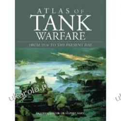 Atlas of Tank Warfare: From 1916 to the Present Day Malcolm Swanston