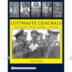 LUFTWAFFE GENERALS The Knight's Cross Holders 1939-1945 Jeremy Dixon Kalendarze ścienne
