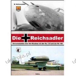 Die Reichsadler: Dokumentation über die Einsätze mit der Me 110 und der He 162 Wolfgang Wollenweber  Po 1945 roku