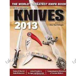 Knives 2013: The World's Greatest Knife Book Joe Kertzman  Muzyka, muzycy - albumy
