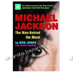 Michael Jackson, the Man Behind the Mask: An Insider's Account of the King of Pop's Spectacular Rise and Fall from Grace Jones Bob
