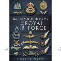 Badges and Uniforms of the RAF Malcolm Hobart Odznaki i odznaczenia