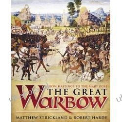 The Great Warbow: From Hastings to the Mary Rose Robert Hardy Matthew Strickland  Samochody