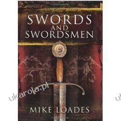 Swords and Swordsmen Mike Loades  Kalendarze ścienne