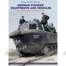 German Pioneer Equipment and Vehicles: The Amphibious Vehicles Rodolphe Roussille