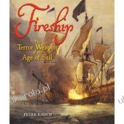 Fireship: The Terror Weapon of the Age of Sail Peter Kirsch Kalendarze ścienne