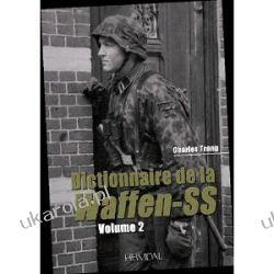 Dictionnaire De La Waffen-SS: Tome 2 Charles Trang Kampanie i bitwy