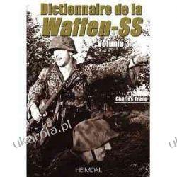 Dictionnaire De La Waffen-Ss Tome 3 Kampanie i bitwy
